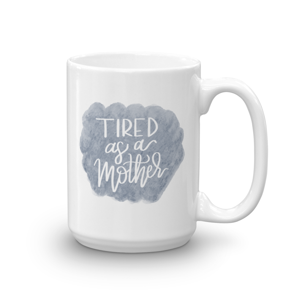 Tired as a Mother Mug - Navy Watercolor - Wondermint Goods