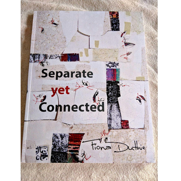 Separate Yet Connected Coronavirus Exhibition Catalog by Fiona Duthie