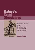 Nature's Cruel Stepdames: Murderous Women in the Street Literature of Seventeenth Century England