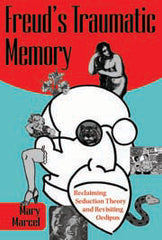 Freud's Traumatic Memory: Reclaiming Seduction Theory and Revisiting Oedipus