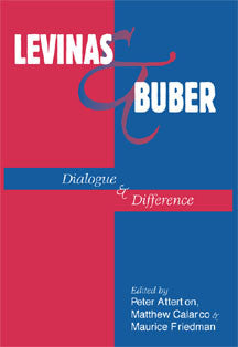 Levinas & Buber: Dialogue and Difference