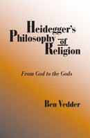 Heidegger's Philosophy of Religion: From God to the Gods