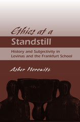 Ethics at a Standstill: History and Subjectivity in Levinas and the Frankfurt School