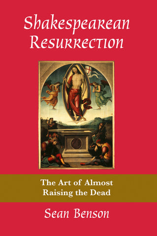 Shakespearean Resurrection: The Art of Almost Raising the Dead
