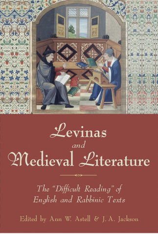 "Levinas and Medieval Literature: The ""Difficult Reading"" of English and Rabbinic Texts"