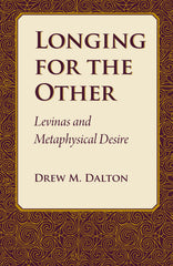 Longing for the Other: Levinas and Metaphysical Desire