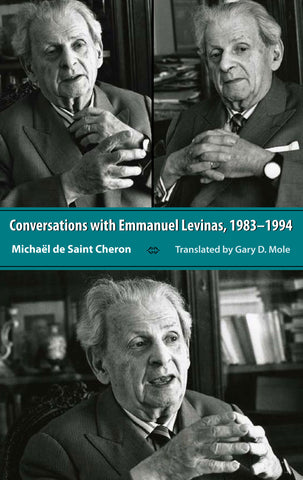 Conversations with Emmanuel Levinas: 1983-1994