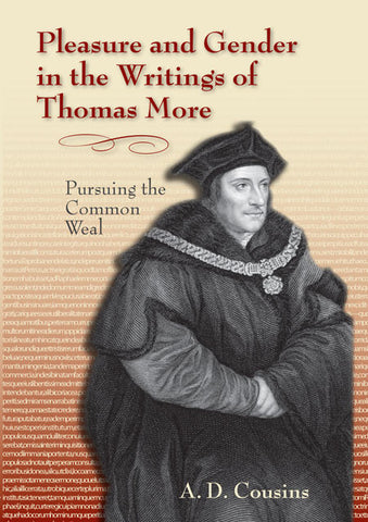 Pleasure and Gender in the Writings of Thomas More: Pursuing the Common Weal