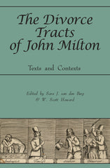 The Divorce Tracts of John Milton: Texts and Contexts