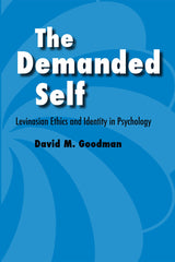 The Demanded Self: Levinasian Ethics and Identity in Psychology