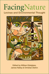Facing Nature: Levinas and Environmental Thought