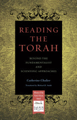 Reading the Torah: Beyond the Fundamentalist and Scientific Approaches