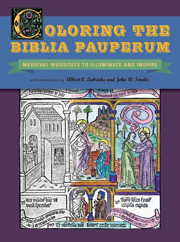 Coloring the Biblia Pauperum: Medieval Woodcuts to Illuminate and Inspire