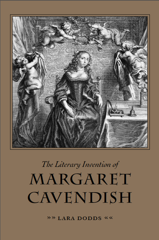 The Literary Invention of Margaret Cavendish