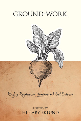 Ground-Work: English Renaissance Literature and Soil Science