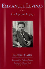 Emmanuel Levinas: His Life and Legacy