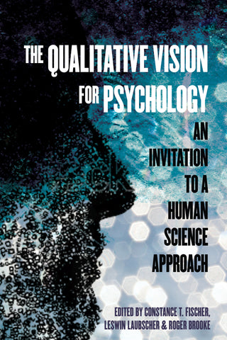 The Qualitative Vision for Psychology: An Invitation to a Human Science Approach