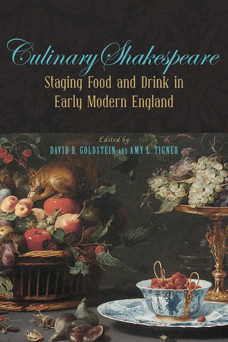 Culinary Shakespeare: Staging Food and Drink in Early Modern England