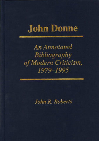 John Donne: An Annotated Bibliography of Modern Criticism, 1979–1995