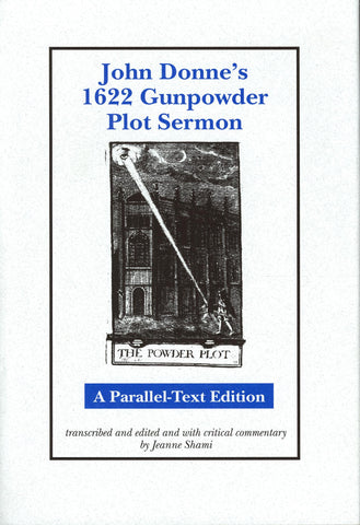 John Donne's 1622 Gunpowder Plot Sermon: A Parallel-Text Edition