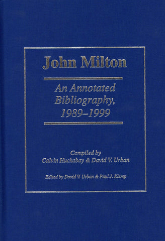 John Milton: An Annotated Bibliography, 1989-1999