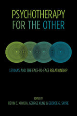 Psychotherapy for the Other: Levinas and the Face-to-Face Relationship