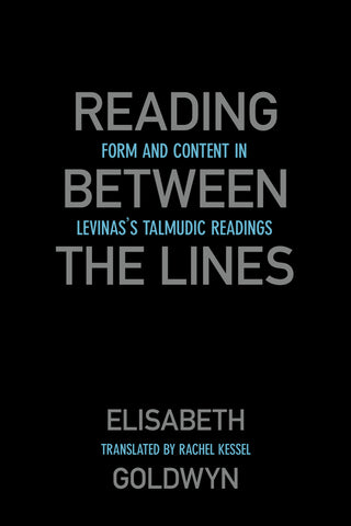 Reading between the Lines: Form and Content in Levinas's Talmudic Readings