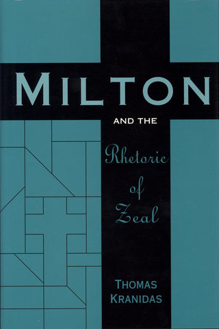 Milton and the Rhetoric of Zeal