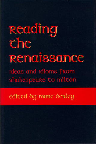 Reading the Renaissance: Ideas and Idioms from Shakespeare to Milton