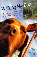 Walking My Dog, Jane: From Valdez to Prudhoe Bay Along the Trans-Alaska Pipeline