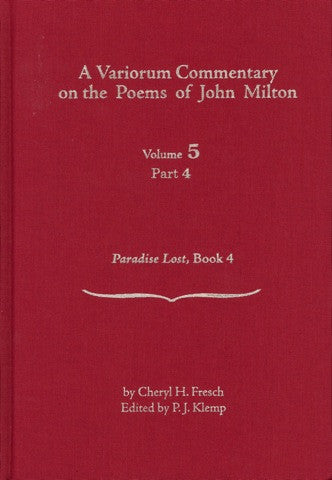A Variorum Commentary on the Poems of John Milton: Volume 5, Part 4 [Paradise Lost, Book 4]