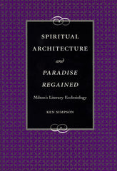 Spiritual Architecture and Paradise Regained: Milton's Literary Ecclesiology