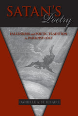 Satan's Poetry: Fallenness and Poetic Tradition in Paradise Lost