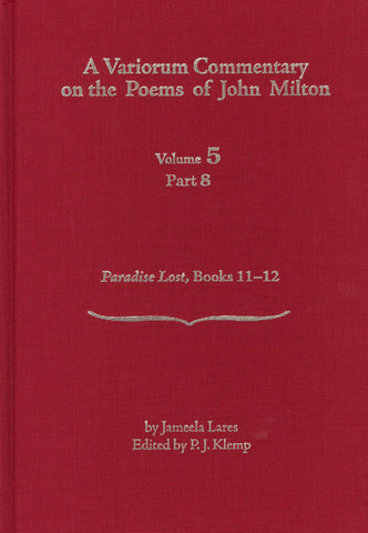 A Variorum Commentary on the Poems of John Milton: Volume 5, Part 8 [Paradise Lost, Books 11-12]