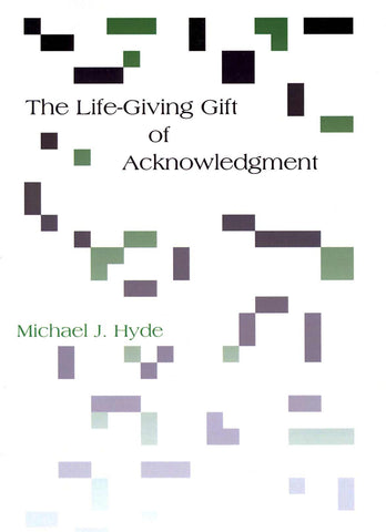 The Life-Giving Gift of Acknowledgment