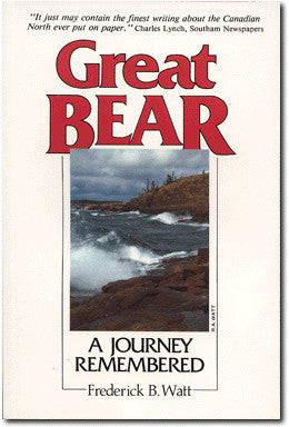 Great Bear, A Journey Remembered