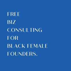 Free Biz Consulting for Black Female Founders-For Now-For Now