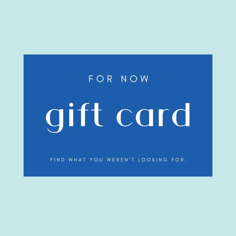 Gift Card-For Now-For Now