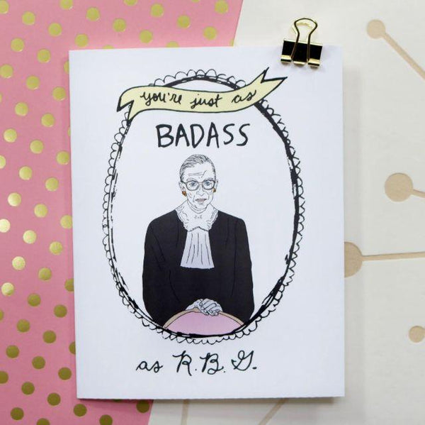 Ruth Bader Ginsburg Badass Card-The Card Bureau-For Now
