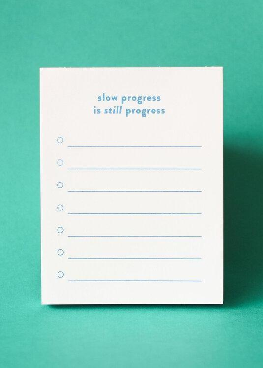 Slow Progress is Still Progress Notepad-M.C. Pressure-For Now