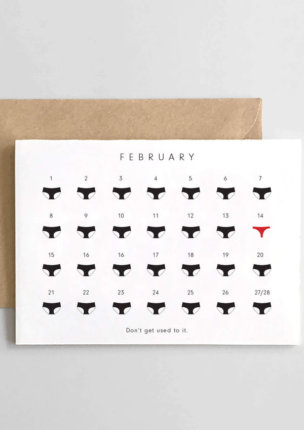 February Dont Get Used to It Card