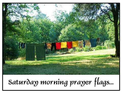 Saturday Morning Prayer Flags...