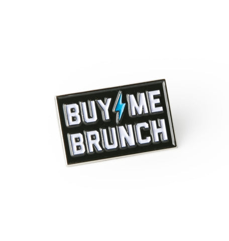 Buy Me Brunch Enamel Pin