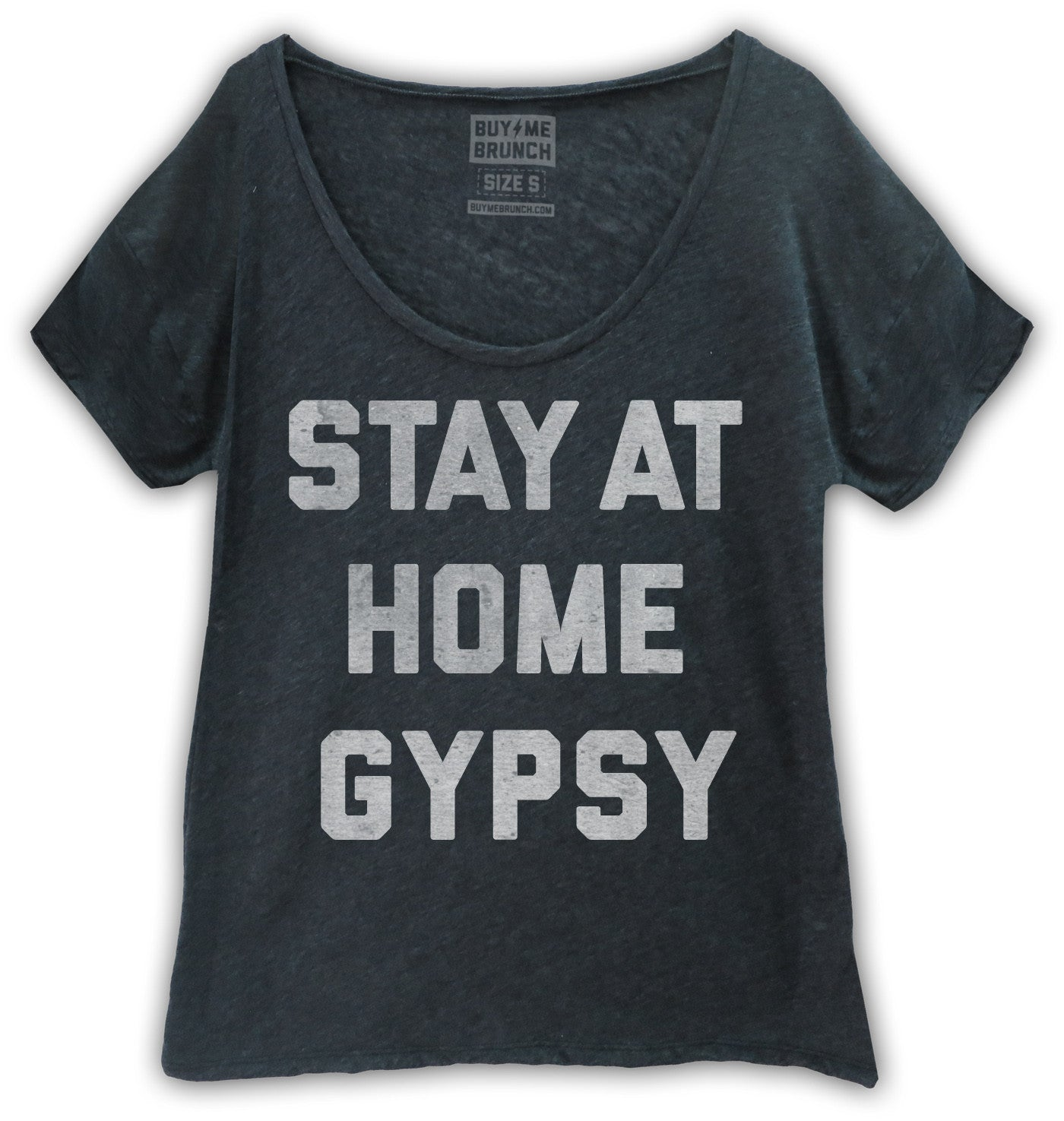 Stay at home gypsy women 39 s t shirt buy me brunch for Buy me brunch shirts