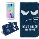 Don't Touch My Phone Pattern Leather Case with Holder & Card Slots & Wallet for Samsung Galaxy S6 Edge / G925 - Zasttra.com