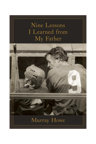 Howe: Nine Lessons I Learned from My Father