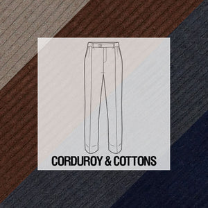 Made To Order Trousers Cotton, Corduroy, Moleskin, & Twill
