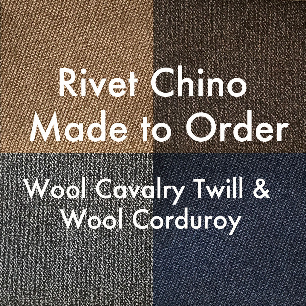 MTO Rivet Chino Wool Cavalry Twill & Wool Corduroy