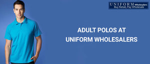 Adult Polo's at Uniform Wholesalers