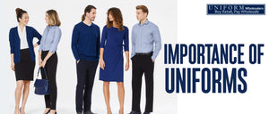 IMPORTANCE OF UNIFORMS: REASONS FOR WEARING IT